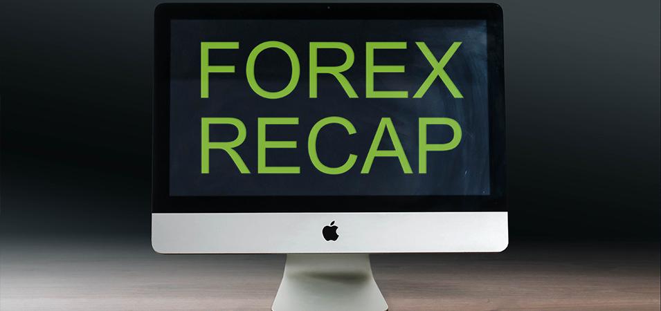 Forex Recap